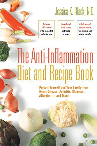 9781630266455: The Anti-inflammation Diet and Recipe Book: Protect Yourself and Your Family from Heart Disease, Arthritis, Diabetes, Allergies and More