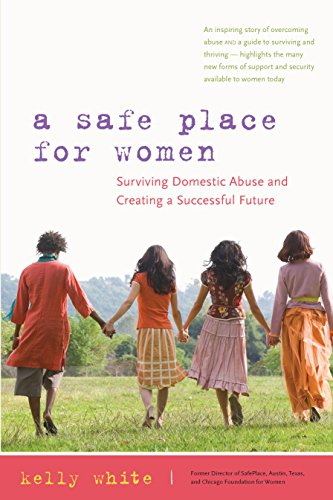9781630266523: A Safe Place for Women: How to Survive Domestic Abuse and Create a Successful Future