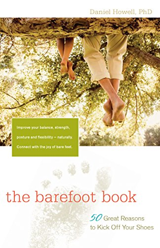 9781630266639: The Barefoot Book: 50 Great Reasons to Kick Off Your Shoes