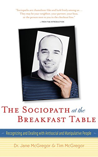 9781630266875: The Sociopath at the Breakfast Table: Recognizing and Dealing with Antisocial and Manipulative People
