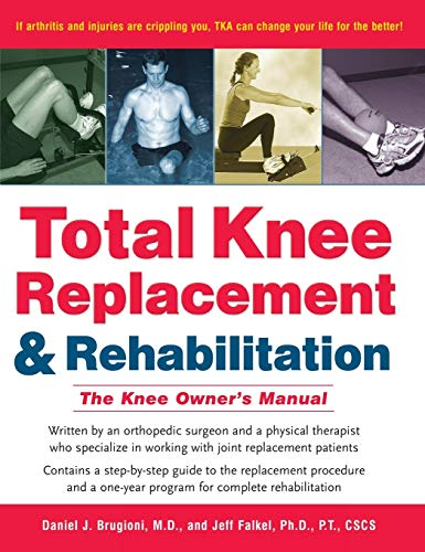 9781630266912: Total Knee Replacement and Rehabilitation: The Knee Owner's Manual