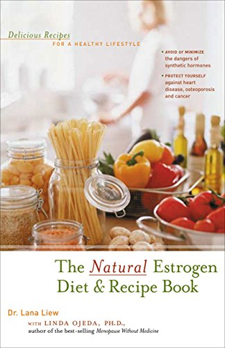 9781630267285: The Natural Estrogen Diet and Recipe Book: Delicious Recipes for a Healthy Lifestyle