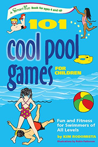 9781630267445: 101 Cool Pool Games for Children: Fun and Fitness for Swimmers of All Levels (SmartFun Books)
