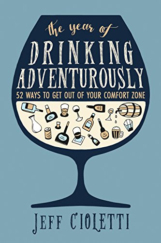 9781630267582: The Year of Drinking Adventurously: 52 Ways to Get Out of Your Comfort Zone