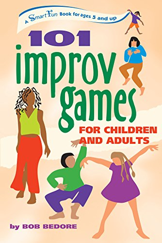 9781630268077: 101 Improv Games for Children and Adults: A Smart Fun Book for Ages 5 and Up (SmartFun Activity Books)