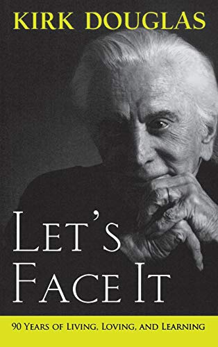 9781630268732: Let's Face It: 90 Years of Living, Loving, and Learning