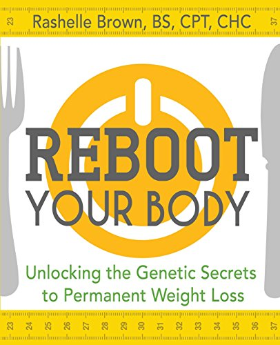 9781630268893: Reboot Your Body: Unlocking the Genetic Secrets to Permanent Weight Loss