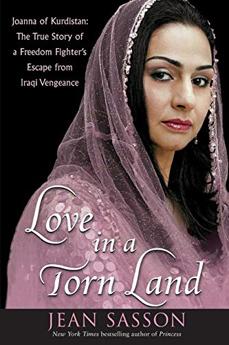 9781630269401: Love in a Torn Land: Joanna of Kurdistan: The True Story of a Freedom Fighter's Escape from Iraqi Vengeance