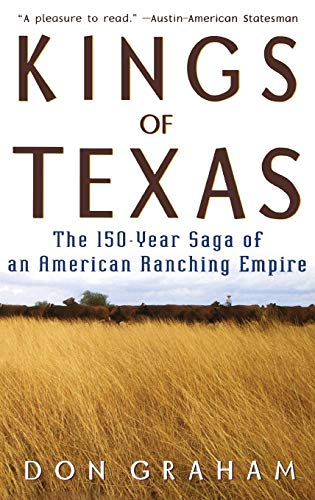 9781630269876: Kings of Texas: The 150-Year Saga of an American Ranching Empire