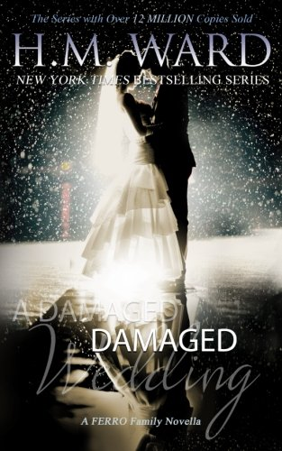A Damaged Wedding: The Ferro Family (Damaged (The Ferro Family)) (Volume 3): H. M. Ward