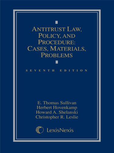 Antitrust Law, Policy and Procedure: Cases, Materials, Problems (2014): E. Thomas Sullivan; Herbert...