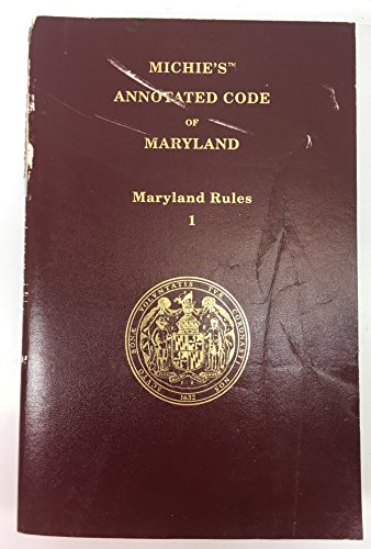 9781630434366: Michie's Annotated Code of Maryland 2015 - Maryland Rules Volume 1 and 2