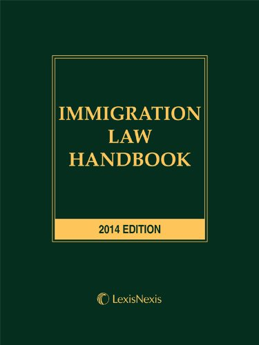 Immigration Law Handbook (2014): Publisher's Editorial Staff