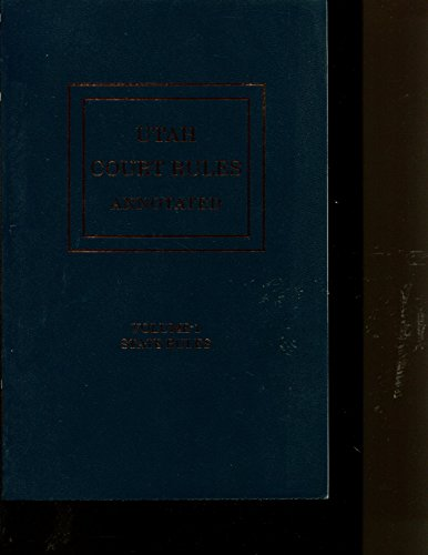Utah Court Rules Annotated Vol 1 State Rules & Vol 2 Federal Rules 2 Vol Set: Matthew Bender