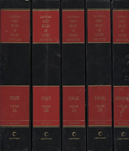 9781630438913: Ohio Rules of Court Annotated 2014-2015 - 5 VOLUME SET - STATE, LOCAL, FEDERAL
