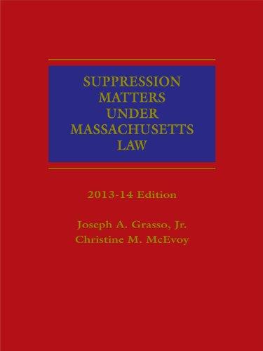 9781630439460: Suppression Matters Under Massachusetts Law (2013-2014)