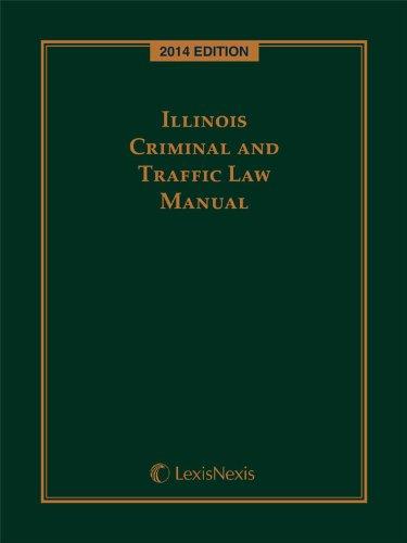 9781630439750: Illinois Criminal and Traffic Law Manual, 2014 Edition
