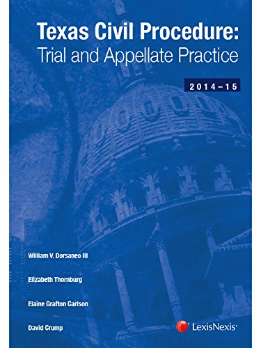 9781630440121: Texas Civil Procedure: Trial and Appellate Practice (2014-2015)