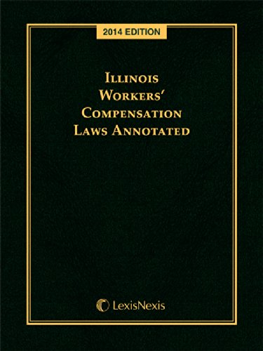 Illinois Workers' Compensation Laws Annotated (2014): Publisher's Editorial Staff