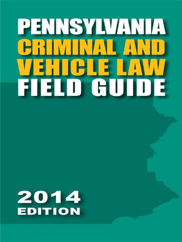 9781630446062: Pennsylvania Criminal and Vehicle Law Field Guide (2014)