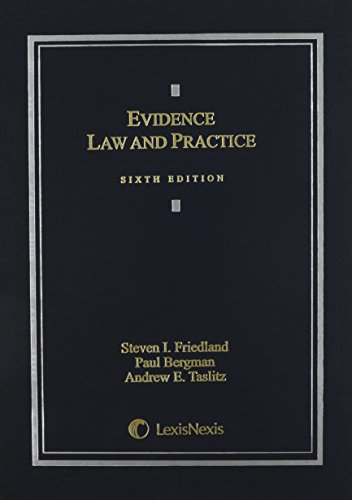 Evidence Law & Practice:Cases & Materials (2014)