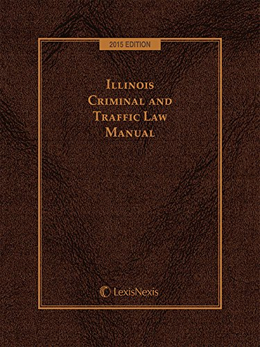 9781630449421: Illinois Criminal and Traffic Law Manual, 2015 Edition
