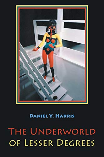 The Underworld of Lesser Degrees: Harris, Daniel Y.