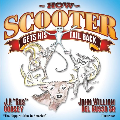 How Scooter Gets His Tail Back (Morgan James Kids): Godsey, J. P.