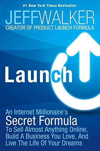 9781630470173: Launch: An Internet Millionaire's Secret Formula to Sell Almost Anything Online, Build a Business You Love, and Live the Life