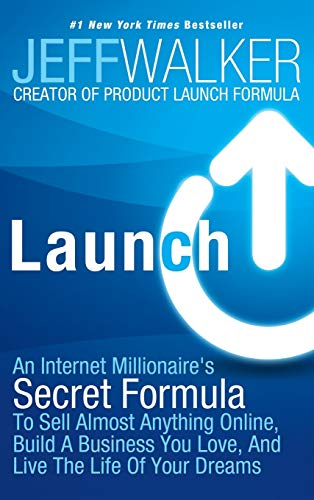 9781630470203: Launch: An Internet Millionaire's Secret Formula to Sell Almost Anything Online, Build a Business You Love, and Live the Life
