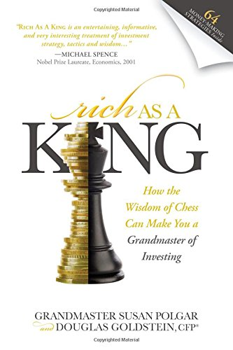 Rich as a King: How the Wisdom of Chess Can Make You a Grandmaster of Investing (Hardcover): Susan ...