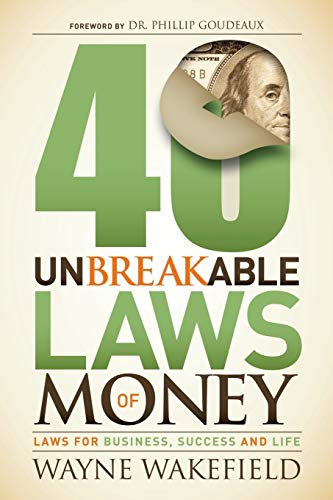 9781630471057: 40 Unbreakable Laws of Money: Laws for Business, Success and Life