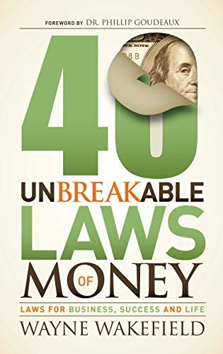 9781630471088: 40 Unbreakable Laws of Money: Laws for Business, Success and Life