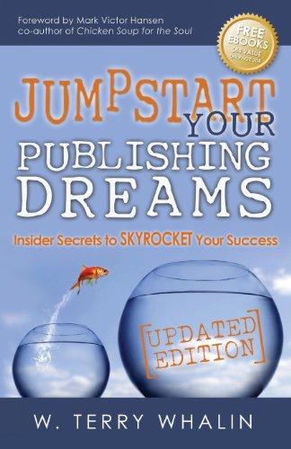 9781630471095: Jumpstart Your Publishing Dreams: Insider Secrets to Skyrocket Your Success