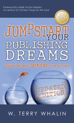 9781630471125: Jumpstart Your Publishing Dreams: Insider Secrets to Skyrocket Your Success
