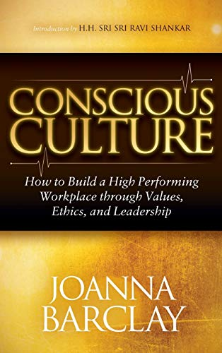 9781630471552: Conscious Culture: How to Build a High Performing Workplace through Leadership, Values, and Ethics
