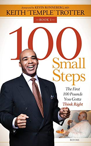 9781630471804: 100 Small Steps: The First 100 Pounds You Gotta Think Right