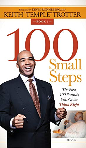 9781630471828: 100 Small Steps: The First 100 Pounds You Gotta Think Right