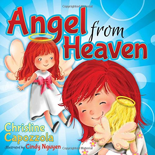 Angel from Heaven (Morgan James Kids): Capozzola, Christine