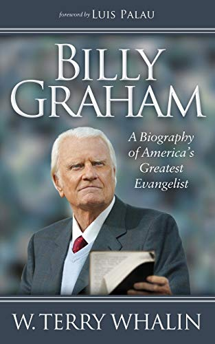 Billy Graham: A Biography of America s Greatest Evangelist (Paperback)