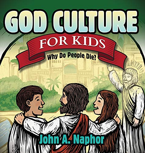 9781630472665: God Culture for Kids: Why Do People Die (Morgan James Kids)