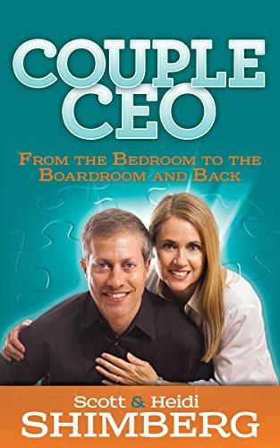 CoupleCEO: From the Bedroom to the Boardroom and Back: Shimberg, Scott, Shimberg, Heidi