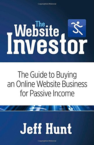 9781630473679: The Website Investor: The Guide to Buying an Online Website Business for Passive Income