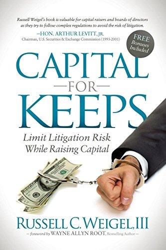 9781630474515: Capital For Keeps: Limit Litigation Risk While Raising Capital