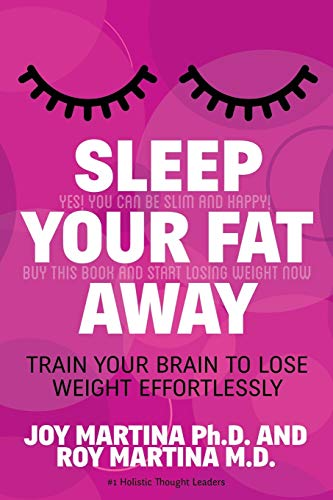 9781630474607: Sleep Your Fat Away: Train Your Brain to Lose Weight Effortlessly