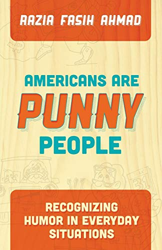 Americans Are Punny People: Ahmad, Razia Fasih