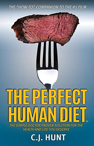 9781630475444: The Perfect Human Diet: The Simple Doctor-Proven Solution for the Health and Life you Deserve