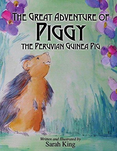 9781630475680: The Great Adventures of Piggy the Peruvian Guinea Pig (Morgan James Kids)