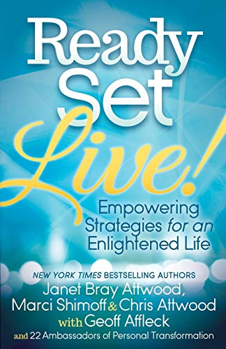 Ready, Set, Live!: Empowering Strategies for an: Janet Attwood, Marci