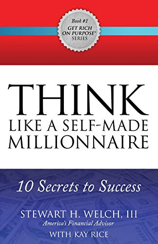 9781630476892: THINK Like a Self-Made Millionaire: 10 Secrets to Success (Get Rich on Purpose®)